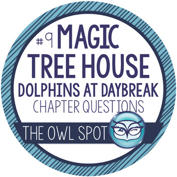 Magic Tree House Dolphins at Daybreak #9 Chapter Questions and Test