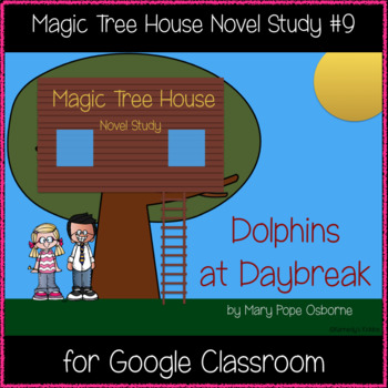 Magic Tree House: Dolphins at Daybreak Novel Study (Great for Google Classroom!)