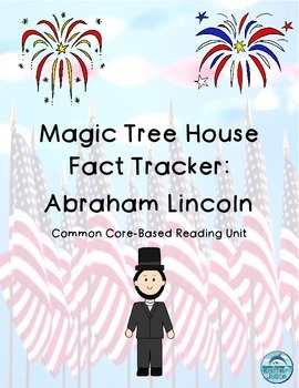 Magic Tree House Fact Tracker Abraham Lincoln Common Core Reading Unit