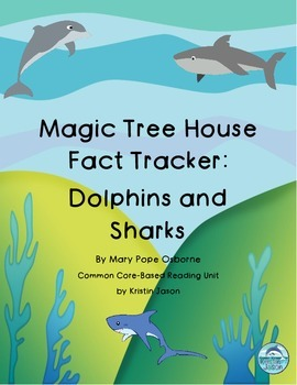 Magic Tree House Fact Tracker Dolphins and Sharks Common Core Reading Unit