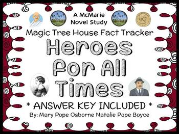 Magic Tree House Fact Tracker: Heroes for All Times (Osborne & Boyce) Book Study