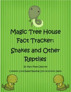 Magic Tree House Fact Tracker: Snakes and Other Reptiles Reading Unit