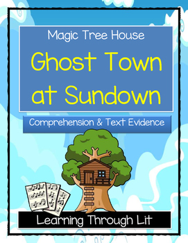 Magic Tree House GHOST TOWN AT SUNDOWN - Comprehension & Citing Evidence