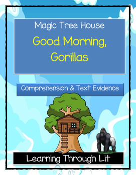Magic Tree House GOOD MORNING, GORILLAS Comprehension & Citing Evidence
