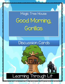 Magic Tree House GOOD MORNING, GORILLAS - Discussion Cards