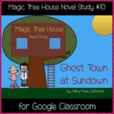 Magic Tree House: Ghost Town at Sundown Novel Study - Great for Google Classroom