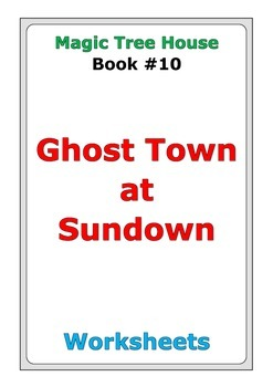 """Magic Tree House """"Ghost Town at Sundown"""" worksheets"""