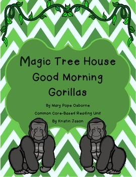 Magic Tree House Good Morning Gorillas Common Core Reading Unit