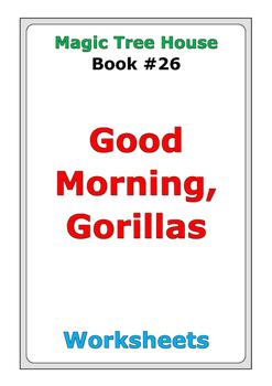 "Magic Tree House ""Good Morning, Gorillas"" worksheets"