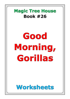 "Magic Tree House ""Good Morning, Gorillas"" worksheets"