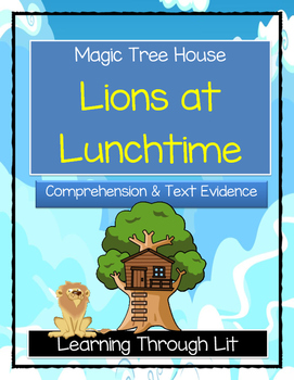 Magic Tree House LIONS AT LUNCHTIME - Comprehension & Citing Evidence