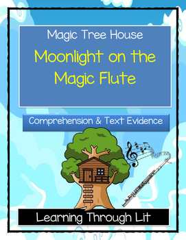 Magic Tree House MOONLIGHT ON THE MAGIC FLUTE Comprehensio