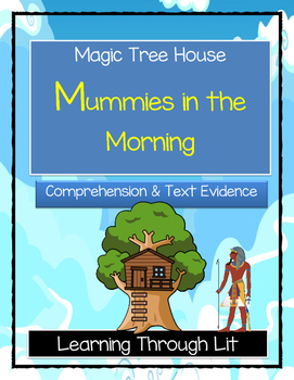 Magic Tree House MUMMIES IN THE MORNING - Comprehension & Citing Evidence