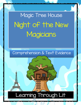 Magic Tree House NIGHT OF THE NEW MAGICIANS- Comprehension & Citing Evidence