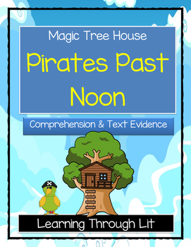 Magic Tree House PIRATES PAST NOON - Comprehension & Citing Evidence