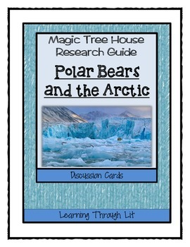 Magic Tree House POLAR BEARS AND THE ARCTIC Fact Tracker - Discussion Cards