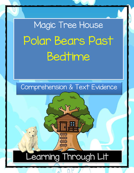 Magic Tree House POLAR BEARS PAST BEDTIME Comprehension & Citing Evidence
