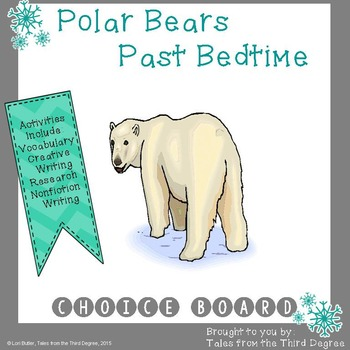 Magic Tree House Polar Bears Past Bedtime Reading and Writing Choice Board