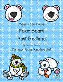 Magic Tree House Polar Bears Past Bedtime Reading Unit