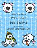 Magic Tree House Polar Bears Past Bedtime Reading Unit