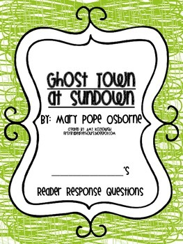 Magic Tree House Reader's Response Pack: Ghost Town at Sundown
