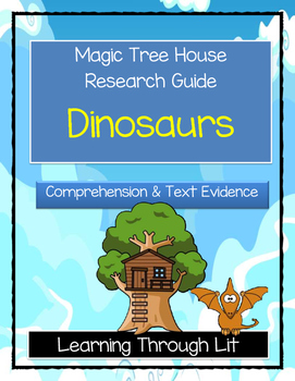 Magic Tree House Research Guide DINOSAURS - Comprehension & Text Evidence