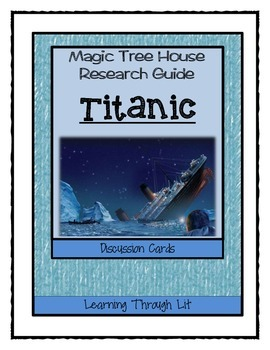 Magic Tree House TITANIC Fact Tracker - Discussion Cards