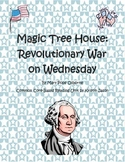 Magic Tree House Revolutionary War on Wednesday Common Core Reading Unit