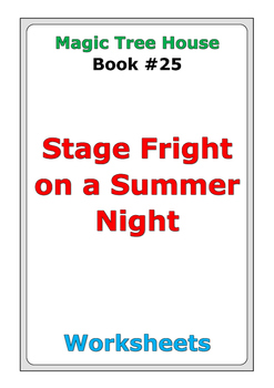 "Magic Tree House ""Stage Fright on a Summer Night"" worksheets"