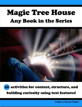 Magic Tree House: Content & Structure Using Text Features  (Any Book in Series)