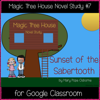 Magic Tree House: Sunset of the Sabertooth Novel Study - Great for Google Class.