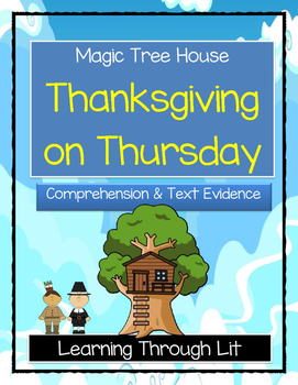 Magic Tree House THANKSGIVING ON THURSDAY Comprehension & Citing Evidence
