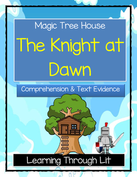 Magic Tree House THE KNIGHT AT DAWN Comprehension & Citing Evidence
