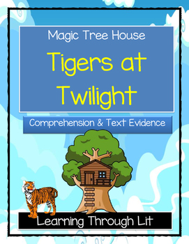 Magic Tree House TIGERS AT TWILIGHT Comprehension & Citing Evidence