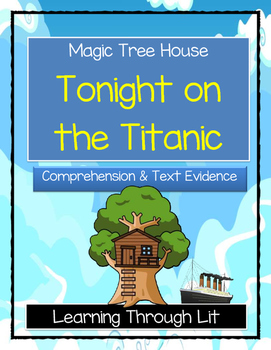 Magic Tree House TONIGHT ON THE TITANIC Comprehension & Citing Evidence
