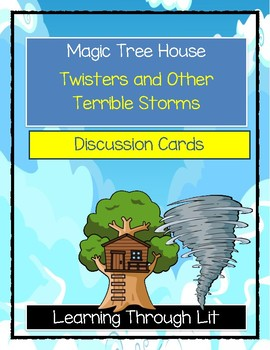 Magic Tree House TWISTERS AND OTHER TERRIBLE STORMS - Discussion Cards