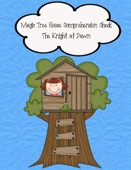 Magic Tree House-The Knight at Dawn Comprehension Check