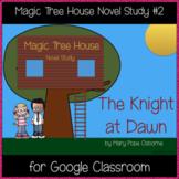 Magic Tree House: The Knight at Dawn Novel Study (Great for Google Classroom!)