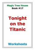 "Magic Tree House ""Tonight on the Titanic"" worksheets"