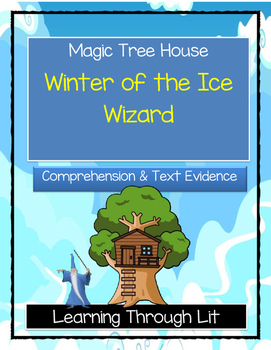 Magic Tree House WINTER OF THE ICE WIZARD Comprehension & Citing Evidence