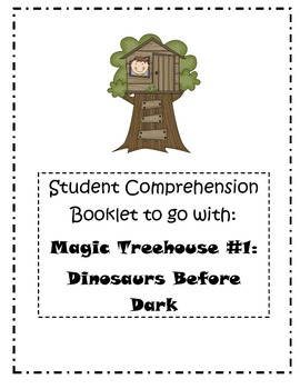 Magic Treehouse Book 1: Dinosaurs Before Dark- Student Comprehension Booklet by Second Grade Positivity