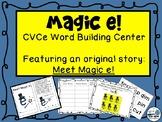 Magic e - CVCe Word Building Center - Featuring an Original Story, Meet Magic e!