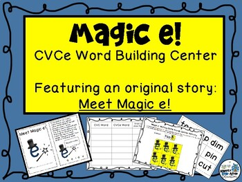 Magic e - CVCe Word Building Center - Featuring an Original Story, Meet Magic e!