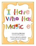 Magic e - I Have Who Has