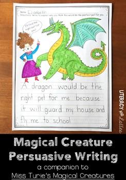 Magical Pet Persuasive Writing: A Companion to Miss Turie's Magic Creatures