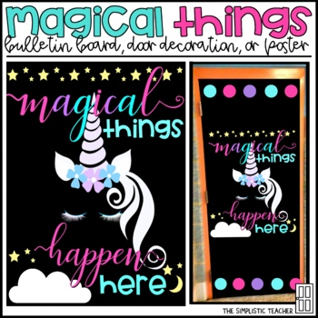 Magical Things Happen Here Unicorn Themed Bulletin Board, Door Decor, or Poster