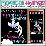 Magical Things Happen Here Unicorn Bulletin Board, Door Decor, or Poster
