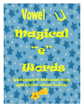 "Magical ""e"" Word Game:  Distinguish Between Long and Short Vowel u"
