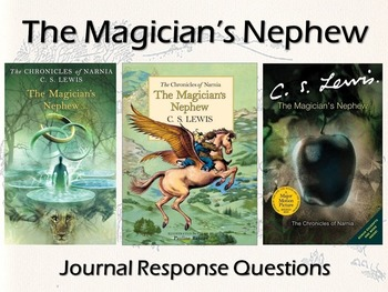 Magician's Nephew - Journal Response Questions - CS Lewis