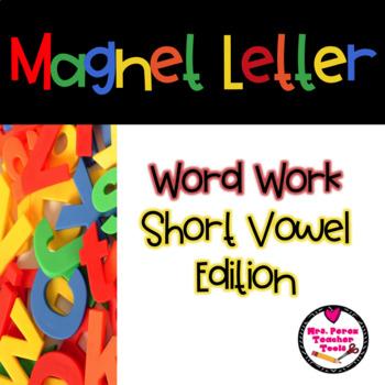 Magnet Letter Word Work: Short Vowel Edition
